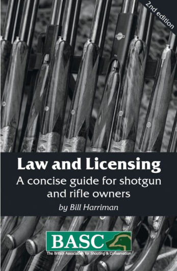 Law and Licensing: A Concise Guide for Shotgun and Rifle Owners (2nd Edition) (BASC Handbook) Paperback