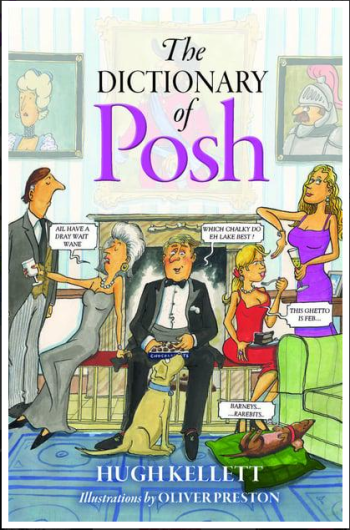 The Dictionary of Posh by Hugh Kellett