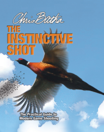 The Instinctive Shot - The Practical Guide to Modern Game Shooting by Chris Batha