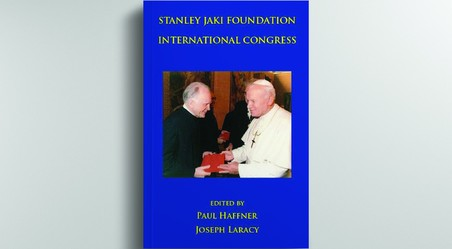 Acts of the Stanley  Jaki Foundation  International  Congress 2015  ed. by P. Haffner  and J. Laracy