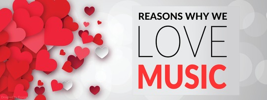 Reasons to love music!