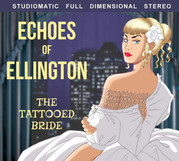 Echoes of Ellington: The Tattooed Bride CD