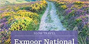 Exmoor: The Only National Park to have its own Bradt Slow Travel Guide